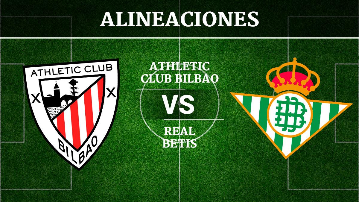 Consulta las posibles alineaciones del Athletic de Bilbao vs Betis.