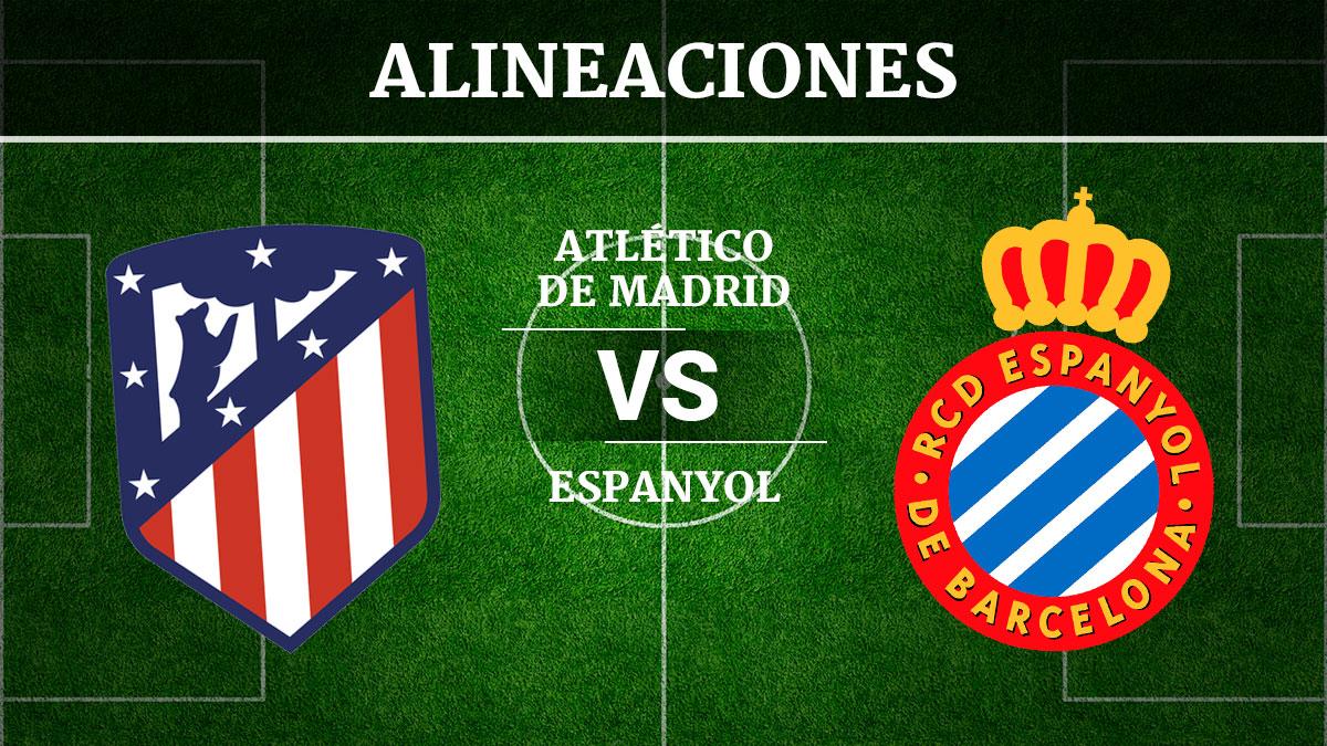 Consulta las posibles alineaciones del Atlético de Madrid vs Espanyol.