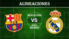 Alineaciones FC Barcelona – Real Madrid   Clásico Liga Santander