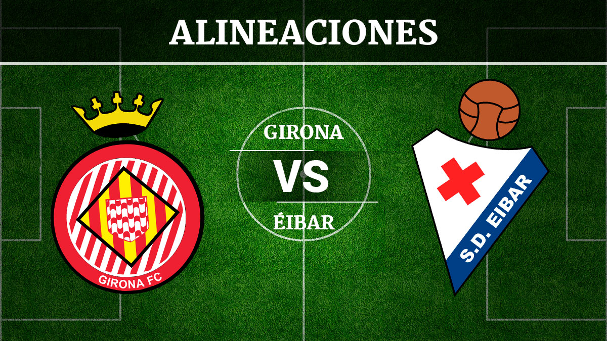 Consulta las posibles alineaciones del Girona vs Éibar.