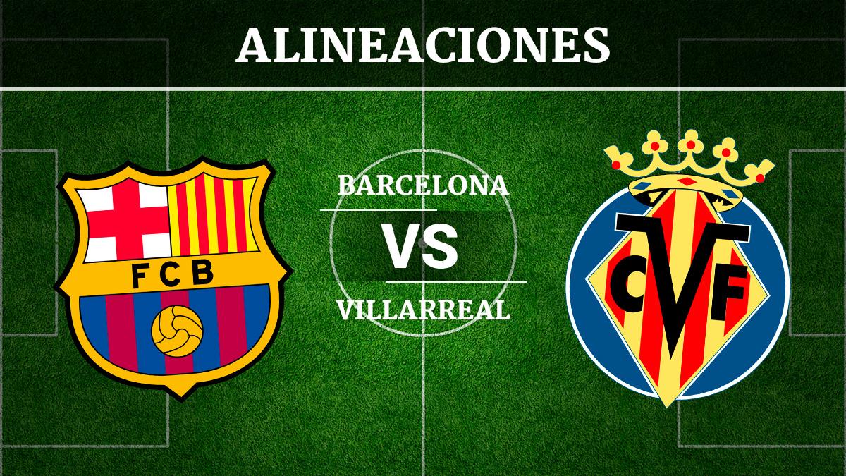 Consulta las posibles alineaciones del Barcelona vs Villarreal.