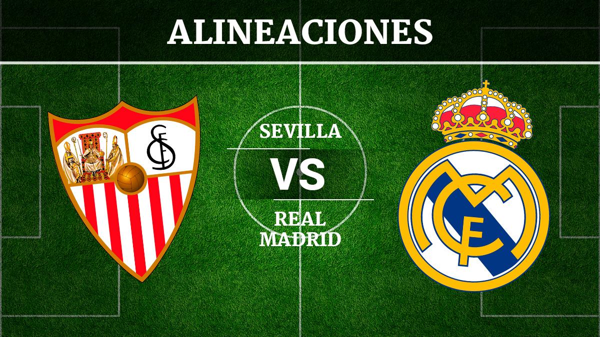 Consulta las posibles alineaciones del Sevilla vs Real Madrid.
