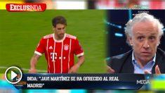 Inda asegura que Javi Martínez tiene interés en fichar por el Real Madrid,