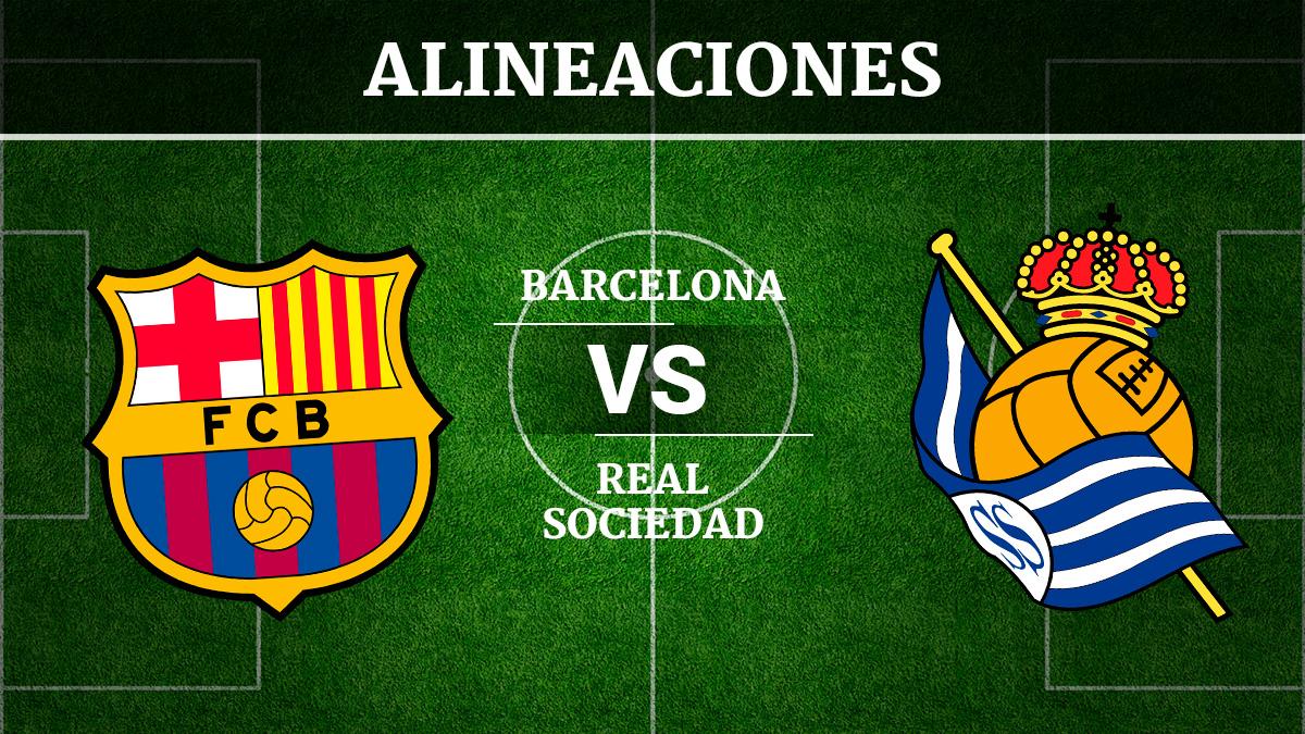 Consulta las posibles alineaciones del Barcelona vs Real Sociedad.