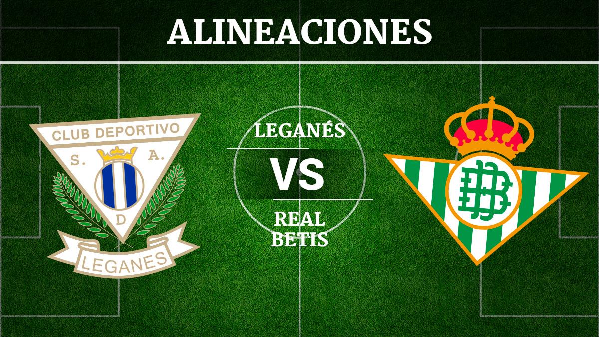 Consulta las posibles alineaciones del Leganés vs Betis.