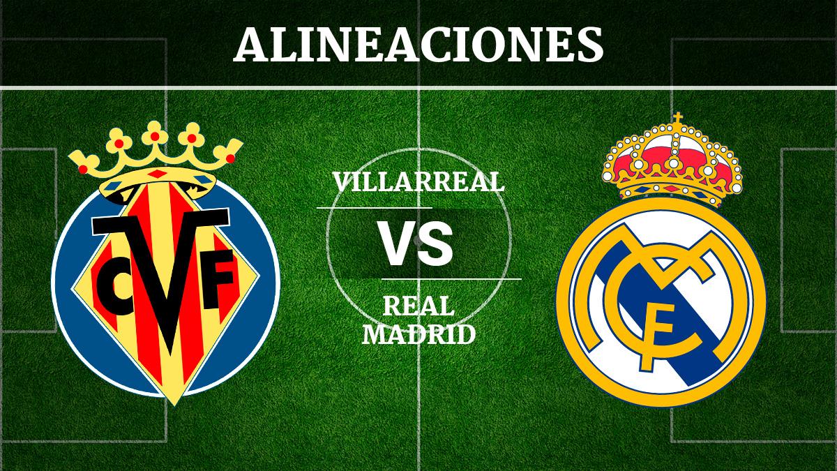 Consulta las posibles alineaciones del Villarreal vs Real Madrid.