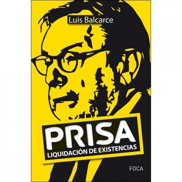 El periodista Luis Balcarce destripa la verdad incómoda del Grupo Prisa