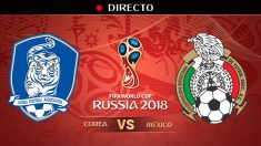 Mundial 2018: Corea del Sur – México | Mundial de Rusia en directo