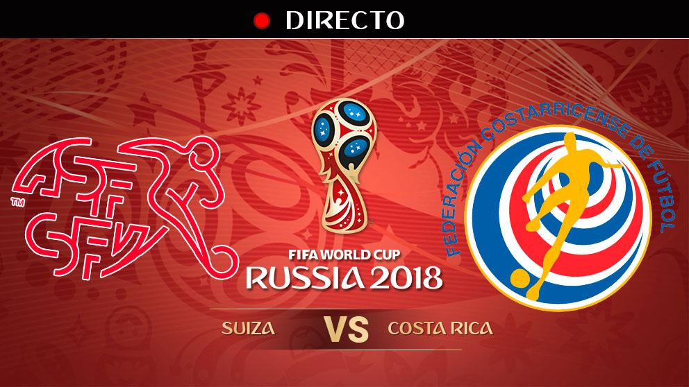 Mundial 2018: Suiza – Costa Rica | Mundial de Rusia en directo.