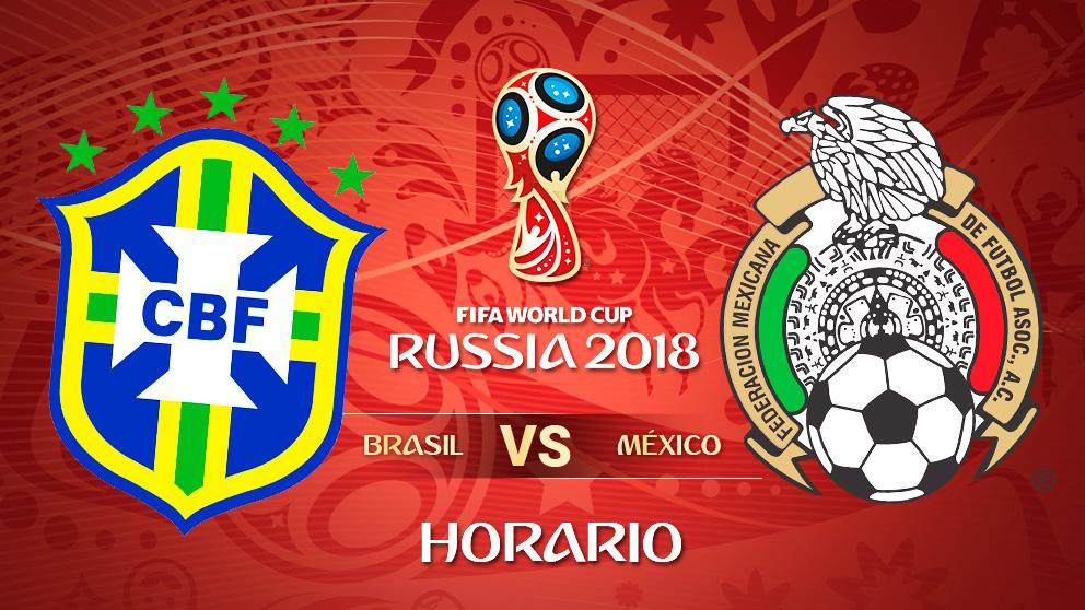 Mundial 2018: Brasil – México   Horario Mundial de Rusia