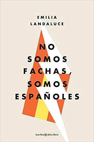 """Emilia Landaluce lo dice claro en su nuevo libro: """"No somos fachas, somos españoles"""""""