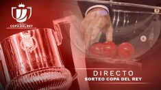 Sorteo de la Copa del Rey, en directo: Emparejamientos y cruces