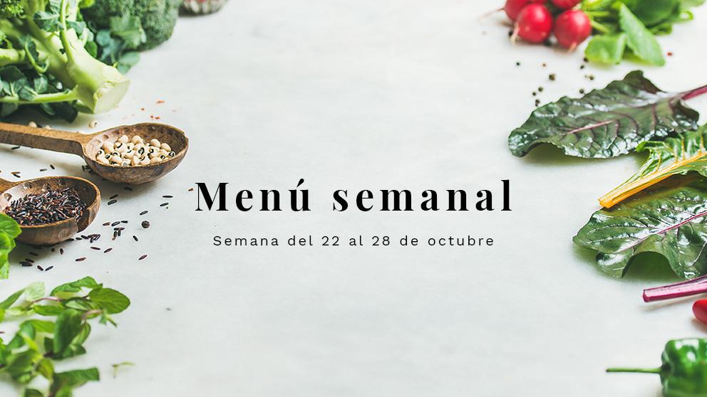 Menú semanal saludable: Semana del 22 al 28 de octubre de 2018