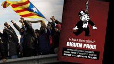"""""""Digamos basta"""" a la banca, reza el cartel distribuido por los comandos separatistas."""