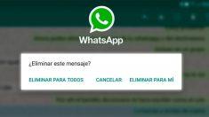 En WhatsApp tienes la posibilidad de eliminar los mensajes solo para ti o para todos