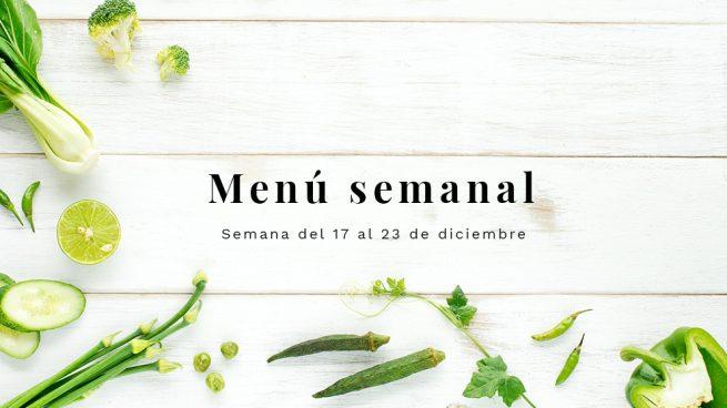 Menú semanal saludable: Semana del 17 al 23 de diciembre