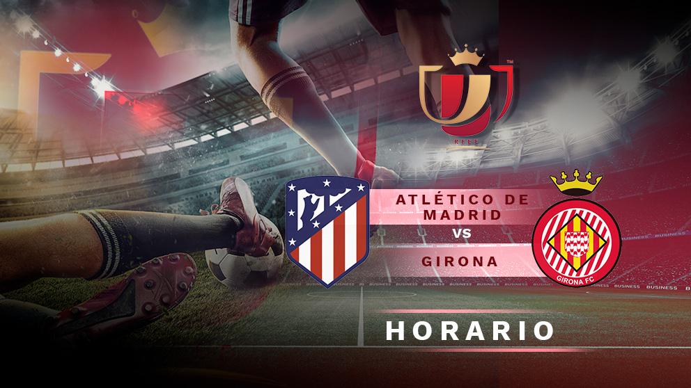 Copa del Rey 2018-2019: Atlético de Madrid – Girona | Horario del partido de fútbol de Copa del Rey