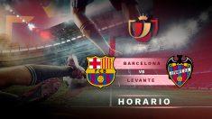 Copa del Rey 2018-2019: Barcelona – Levante | Horario del partido de fútbol de Copa del Rey.