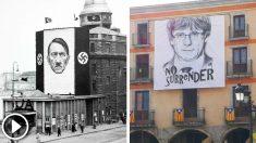 La enorme pancarta desplegada en Amer (Gerona) en homenaje a Carles Puigdmont y las que le hacían a Adolf Hitler en la Alemania nazi