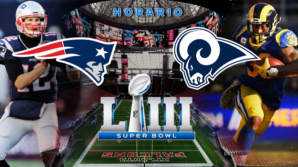 Super Bowl 2019: New England Patriots – Los Angeles Rams | Horario del la Super Bowl 2019.