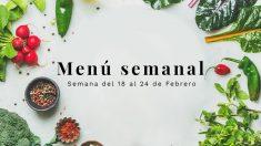 Menú semanal saludable: Semana del 18 al 24 de febrero de 2019