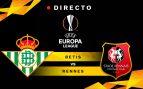 Betis – Rennes: partido de Europa League, en directo
