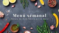 Menú semanal saludable: Semana del 25 de febrero al 3 de marzo de 2019