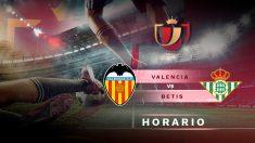 Copa del Rey: Valencia – Betis | Horario del partido de fútbol de Copa del Rey.