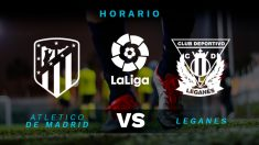 Atlético de Madrid – Leganés: horario del partido de la jornada 27 de la Liga Santander.