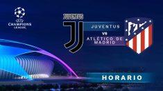 Juventus – Atlético de Madrid: Hora y dónde ver el partido de Champions League.