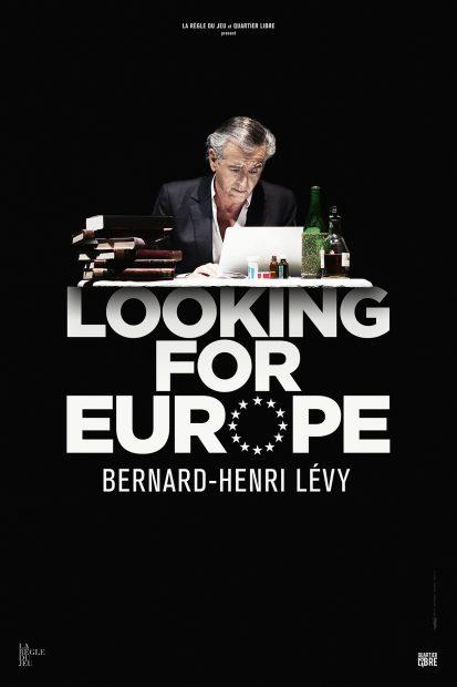 Cartel de 'Looking for Europe', el espectáculo político del filósofo francés Bernard-Henri Lévy.