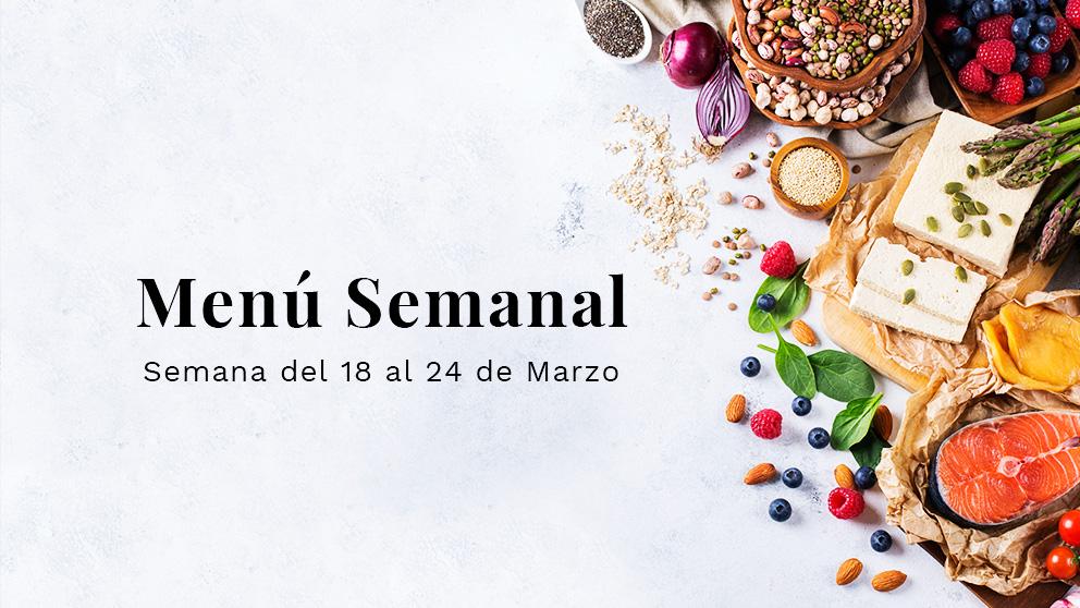 Menú semanal saludable: Semana del 18 al 24 de marzo de 2019