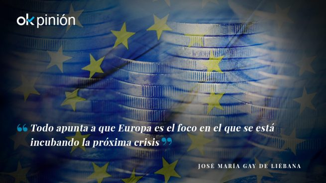 Europa está incubando la próxima crisis