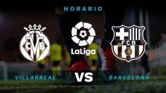 Villarreal – Barcelona: Hora y dónde ver el partido de Liga Santander.