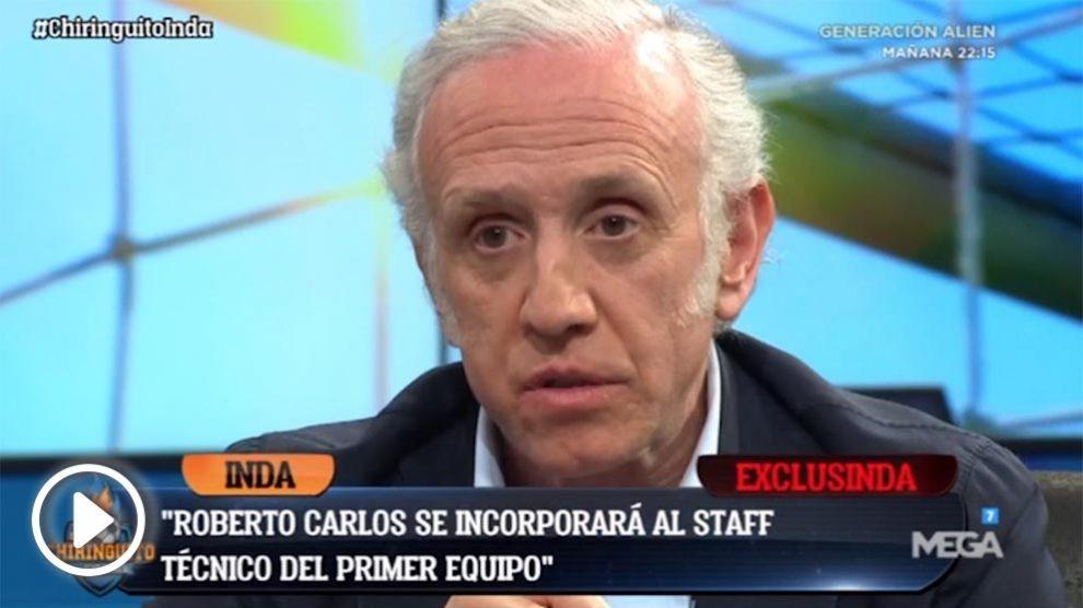 Inda desveló que Roberto Carlos podría estar en el banquillo del Real Madrid la próxima temporada con Zidane.
