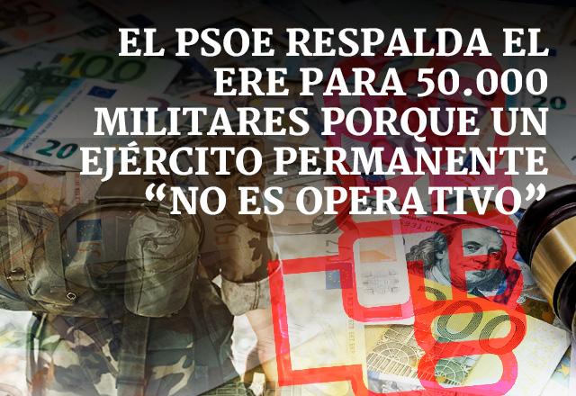Resultado de imagen de El PSOE respalda el ERE para 50.000 militares