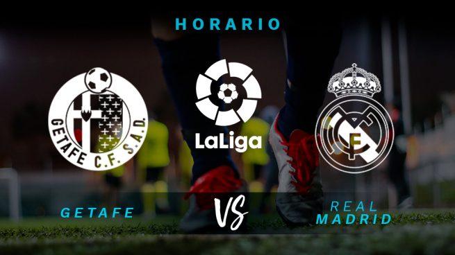 Horario Getafe Real Madrid