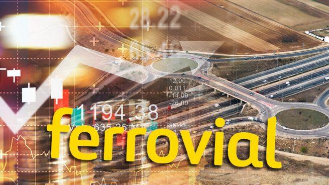 Ferrovial se coloca en el foco del mercado con subidas del 53% y un potencial alcista del 11%