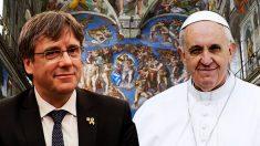 El ex presidente de la Generalitat Carles Puigdemont y el Papa Francisco.