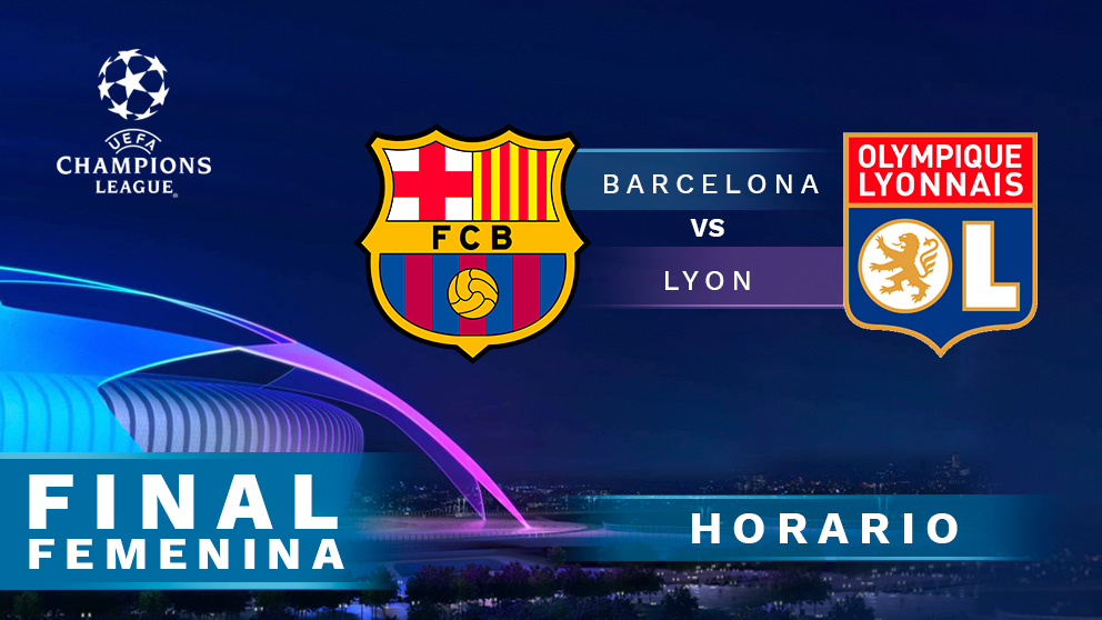 Barcelona – Olympique de Lyon: final de la Champions League femenina.