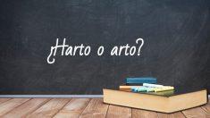 Cómo se escribe arto o harto