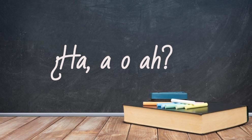 Se escribe ha, a o ah