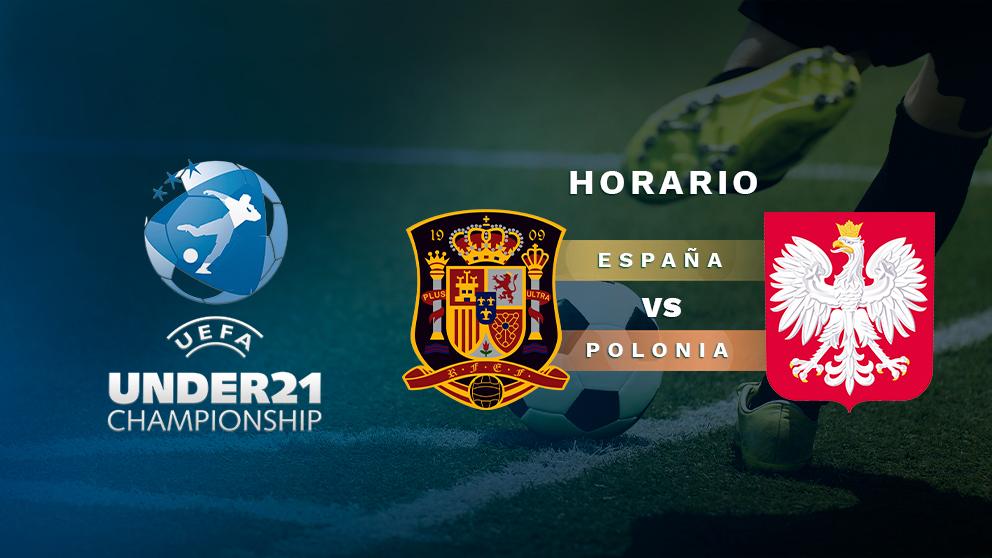 Europeo sub-21 2019: España – Polonia | Horario del partido de fútbol del Europeo sub-21.