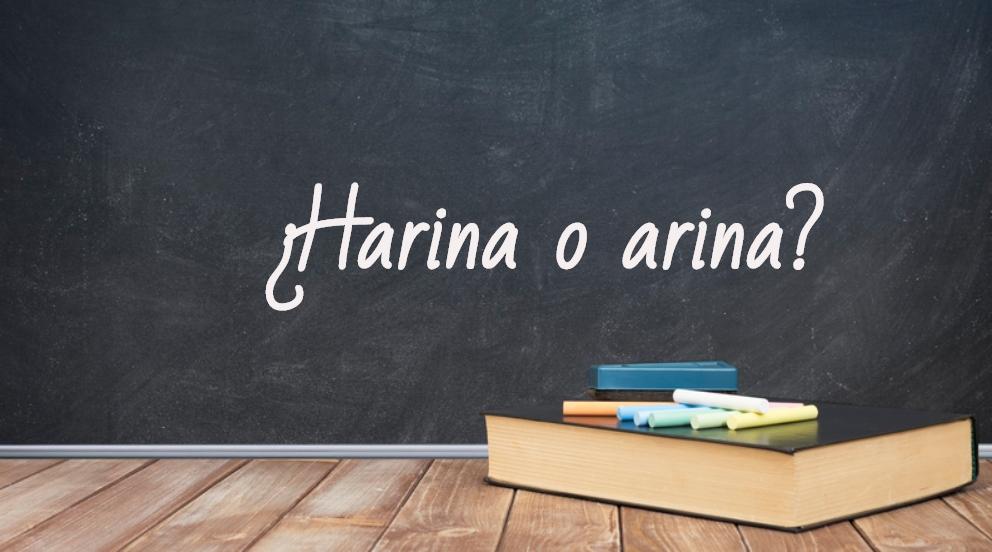 se escribe harina o arina