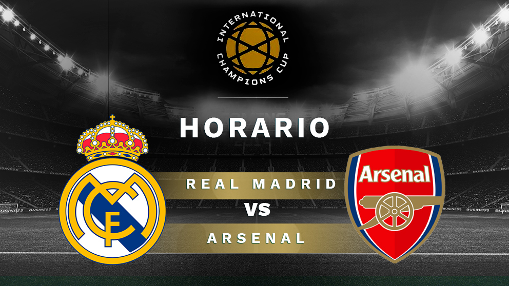 Real Madrid – Arsenal: hora y dónde ver el partido de la International Champions Cup