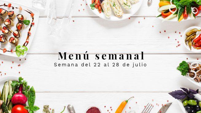 Menú semanal saludable: Semana del 22 al 28 de julio de 2019