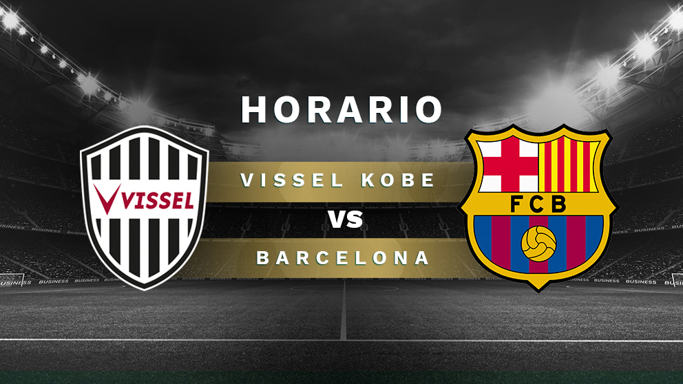 Rakuten Cup 2019:  Vissel Kobe – Barcelona | Horario del partido de fútbol de la Rakuten Cup 2019.