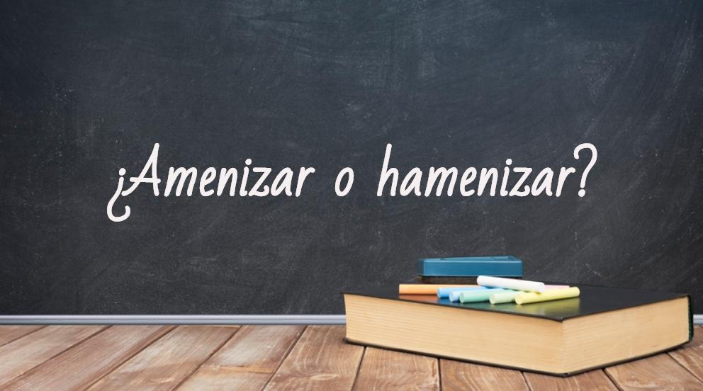 Se escribe amenizar o hamenizare for school theme or text