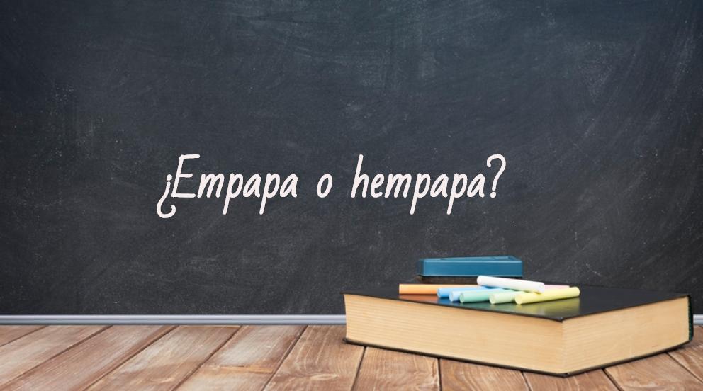 Se escribe empapa o hempapa