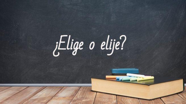 Cómo se escribe elige o elije